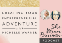 Creating Your Entrepreneurial Adventure with Michelle Warner