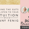 Having the Guts to Listen to Your Intuition with Jenny Fenig