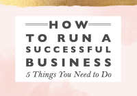 How to Run a Successful Business // 5 Things You Need to Do