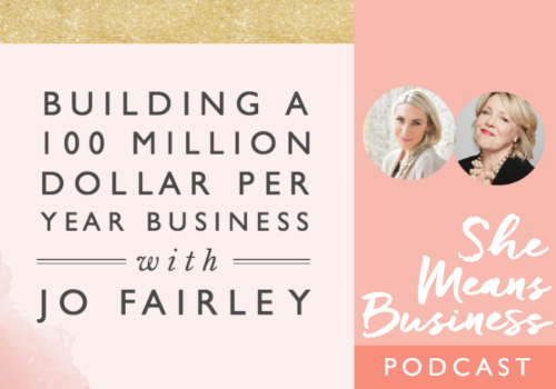 Building a 100 Million Dollar Business with Jo Fairley