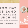 From Day Job Land to Fearless Launching with Anne Samoilov