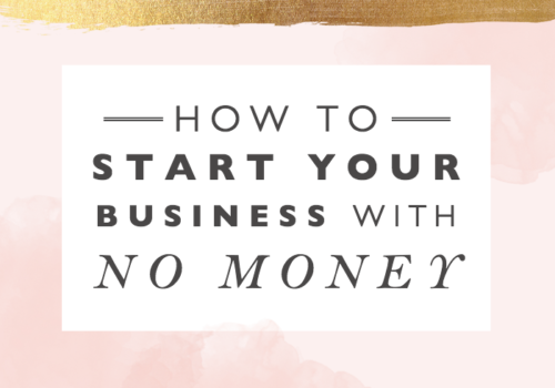 How to Build a Business with No Money + Free Workbook