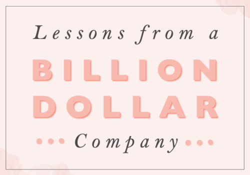 Lessons from a billion dollar company