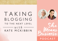 Taking Blogging to the Next Level with Kate McKibbin