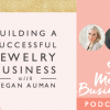 Building a Successful Jewelry Business with Megan Auman