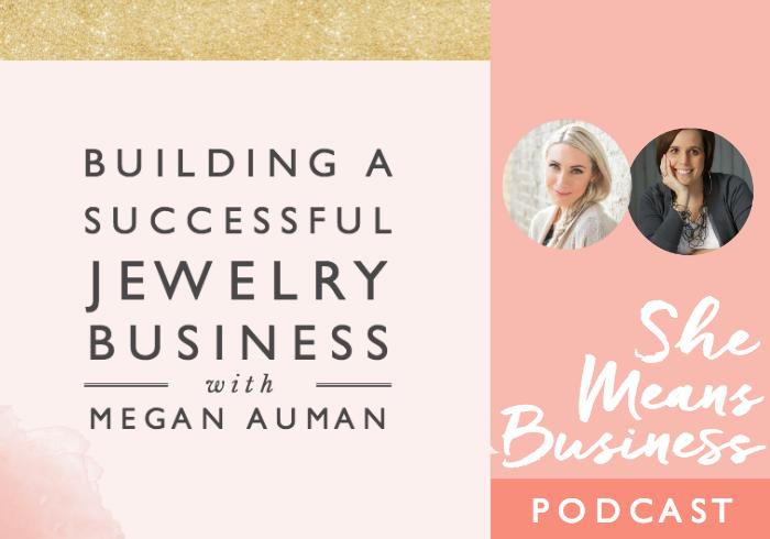 Building A Successful Jewelry Business With Megan Auman Female Entrepreneur Association