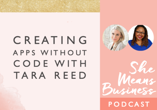 Creating apps without Code with Tara Reed
