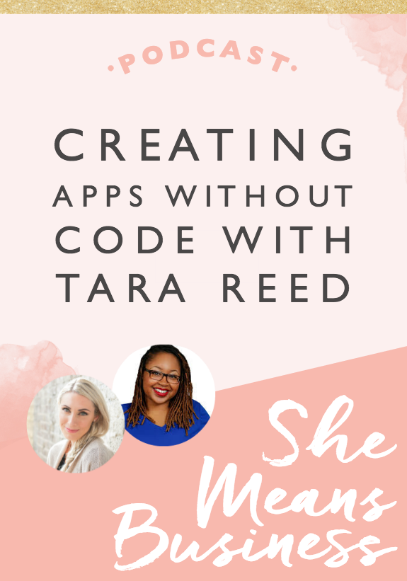 On the show today, I have the lovely Tara Reed. She's the founder of Apps Without Code and she basically teaches people how to build apps even if they have no clue when it comes to technology (that's me!). So, if you are interested in doing that, then you're going to love the beginning of this session because she basically gives us a lesson in creating apps, which was amazing.