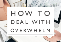 How to Deal with Overwhelm + Free Printable