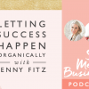 Letting Success Happen Organically with Jenny Fitz