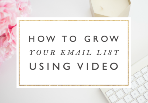 How to Use Video Marketing to Grow Your Email List