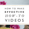 How to Make Effective How-To Videos for Your Business