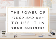 The Power of Video & How To Use It In Your Business