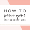 What Price Do You Charge for Your Membership Site?