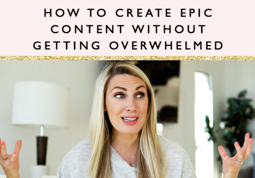 How To Create Epic Content Without Getting Overwhelmed