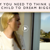 Why You Need to Think Like a Child to Dream Bigger