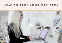 How to Take Your Day Back + Free Printable
