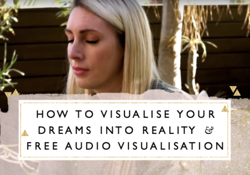 How to Visualise Your Dreams Into Reality + Free Audio Visualisation