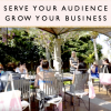 Serve Your Audience, Grow Your Business