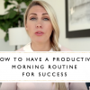 How To Have A Productive Morning Routine For Success