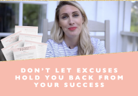 Don't let excuses hold you back from your success + free printable