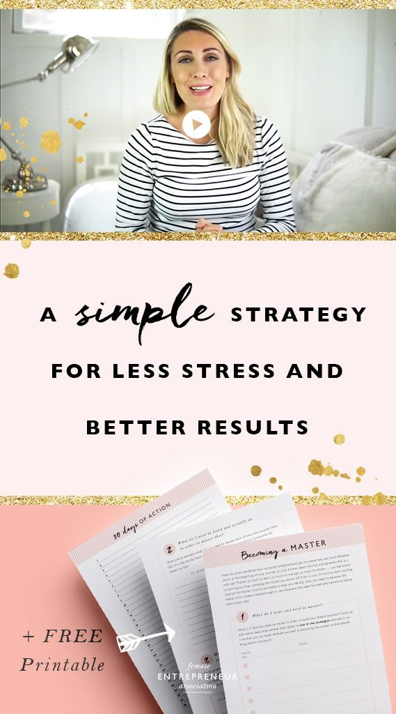A simple yet effective strategy for a building a business with less stress and better results + free printable