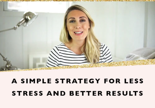 A simple strategy for less stress and better results + free printable