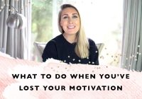 What to do when you've lost your motivation