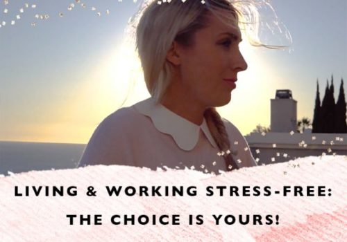 Living and Working Stress-Free: The Choice is Yours!