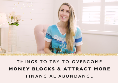 Bust Through Your Money Blocks And Create More Financial Abundance In 4 Simple Steps