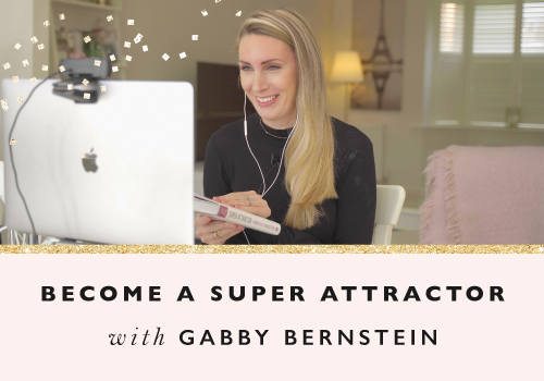 7 Tips from Gabrielle Bernstein On Becoming A Super Attractor