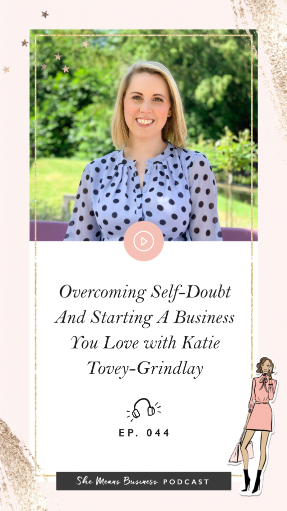Overcoming Self-Doubt and Starting A Business You Love