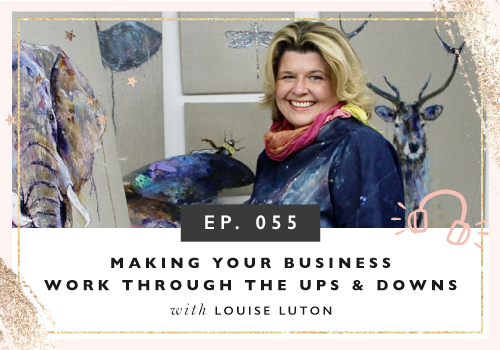 Making Your Business Work Through The Ups And Downs with Louise Luton