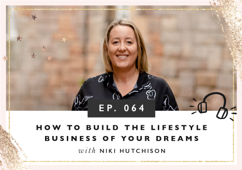 Designing Your Lifestyle Through Your Online Business with Niki Hutchison