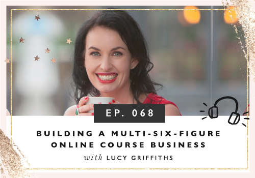Building A Multi-Six-Figure Online Course Business with Lucy Griffiths