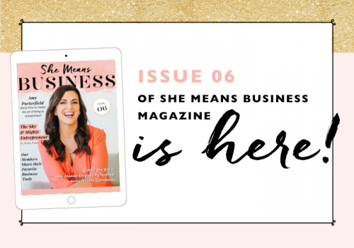 SHE MEANS BUSINESS MAGAZINE | ISSUE 6