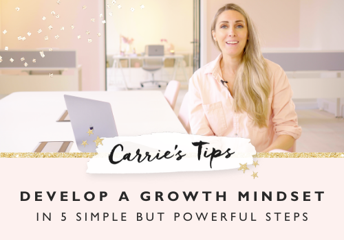 Develop A Growth Mindset In 5 Simple But Powerful Steps