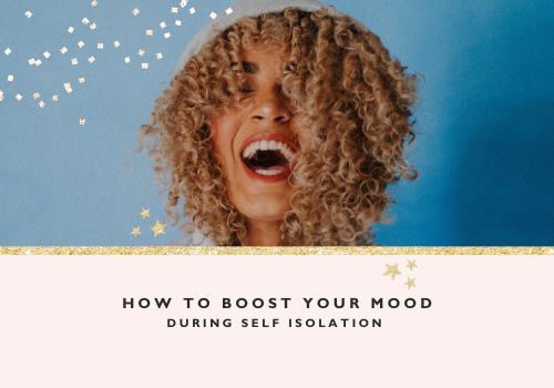 How to Boost Your Mood During Self Isolation