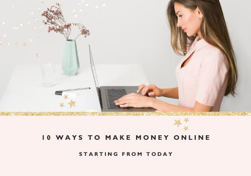 10 ways to make money online, starting today