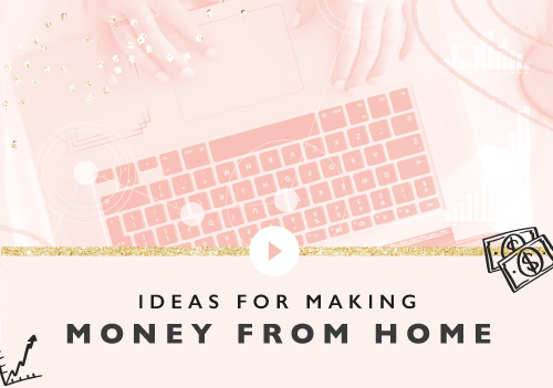 Ideas For Making Money From Home