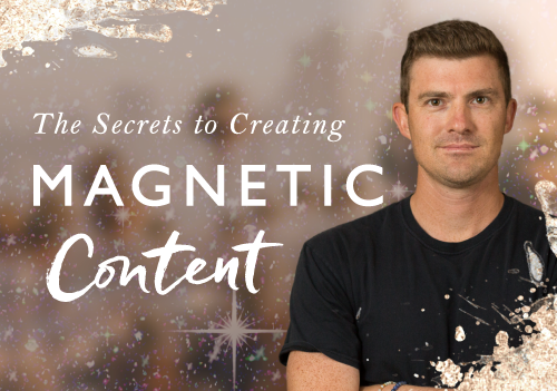How To Create Magnetic Content That Grows Your Audience, Authority And Income