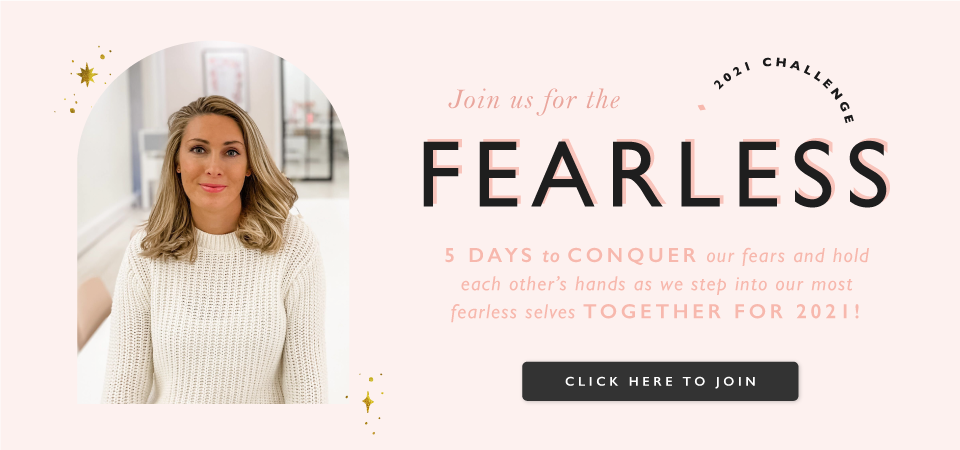 Click here to join us for the Fearless 2021 Challenge >>>