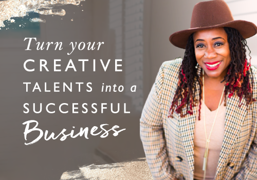Turn Your Creative Talents Into A Successful Business