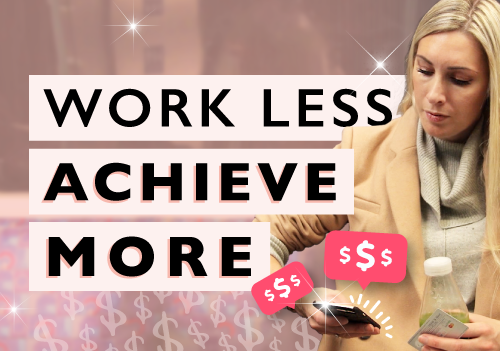 How To Work Less And Achieve More