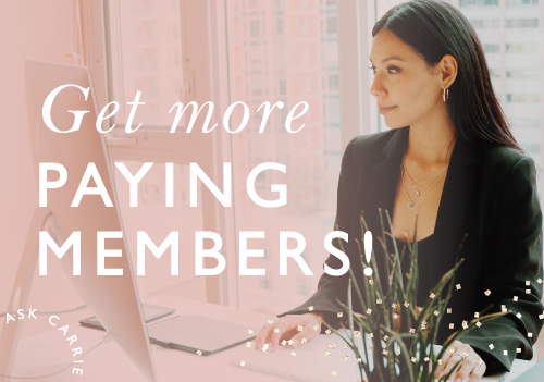Ask Carrie: How To Grow Your Membership And Get More Members
